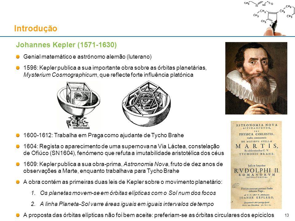 Introdução Os dez adeptos do modelo de Copérnico no século XVI...
