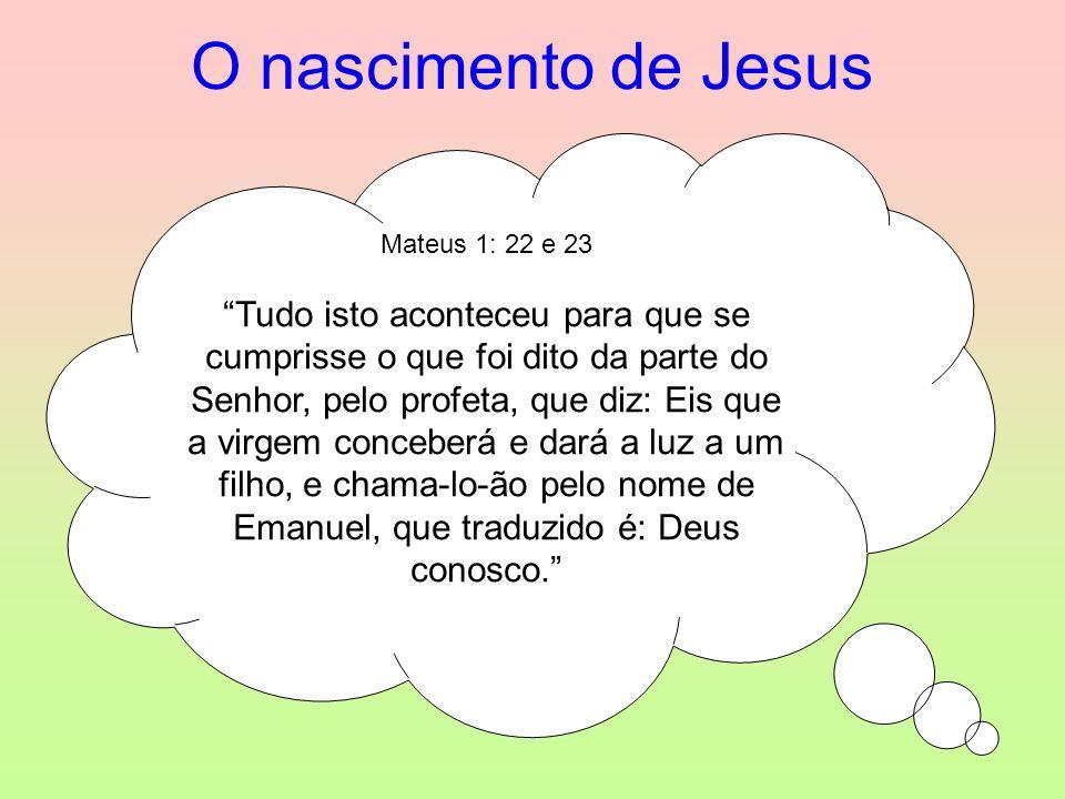 O nascimento de Jesus Mateus 1: 22 e 23.
