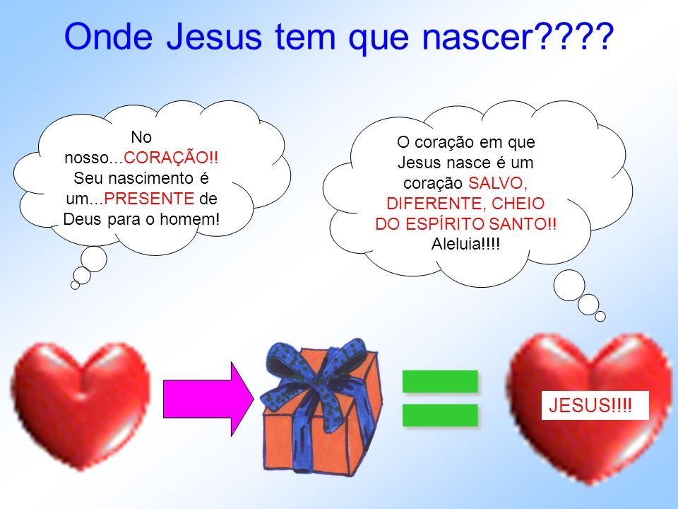 Onde Jesus tem que nascer