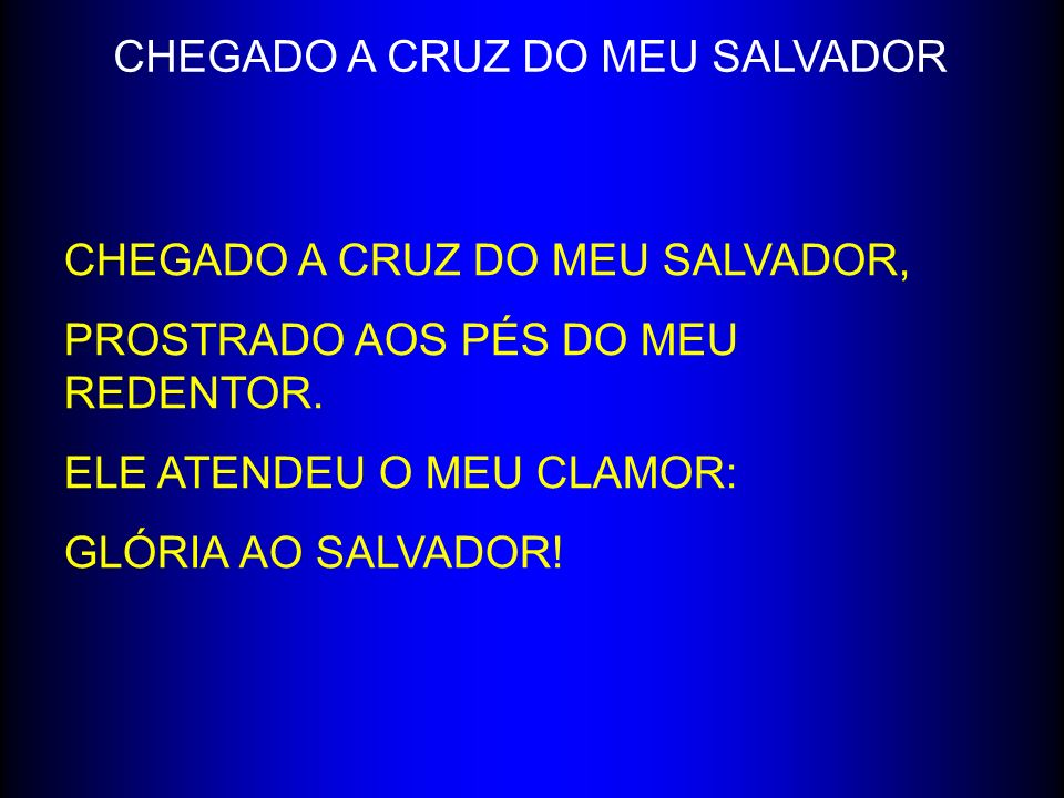 CHEGADO A CRUZ DO MEU SALVADOR