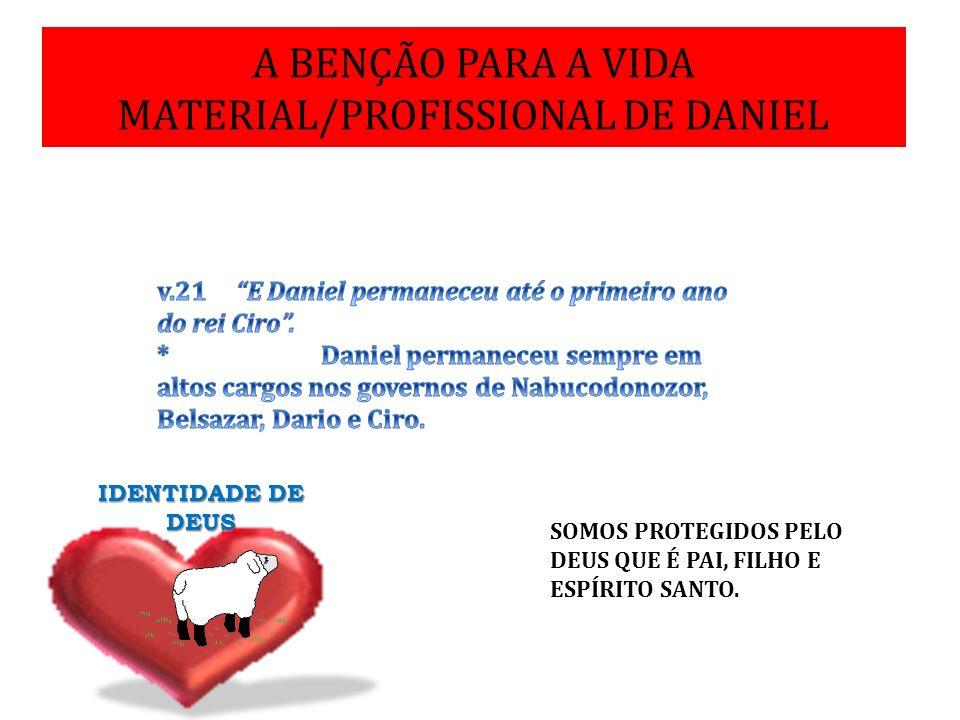 A BENÇÃO PARA A VIDA MATERIAL/PROFISSIONAL DE DANIEL