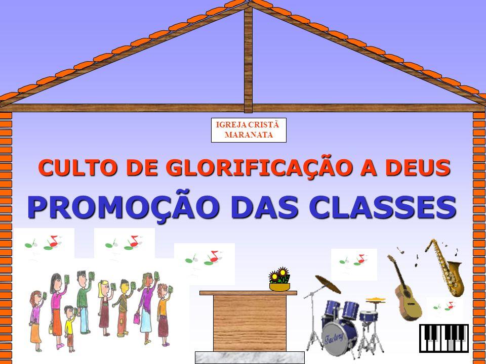 PROMOÇÃO DAS CLASSES CULTO DE GLORIFICAÇÃO A DEUS IGREJA CRISTÃ