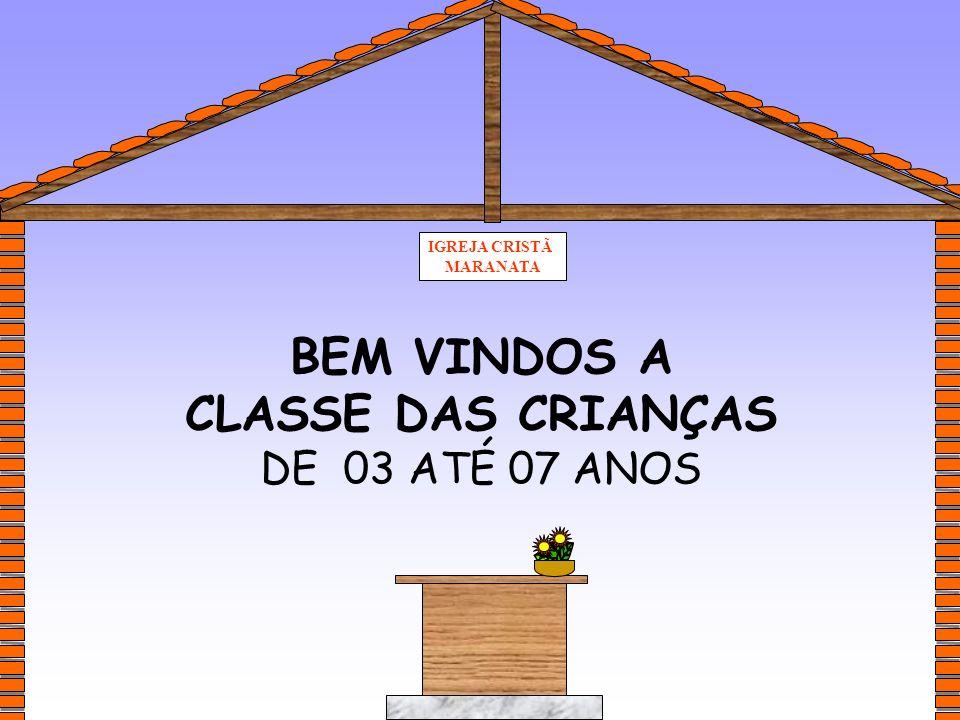 BEM VINDOS A CLASSE DAS CRIANÇAS