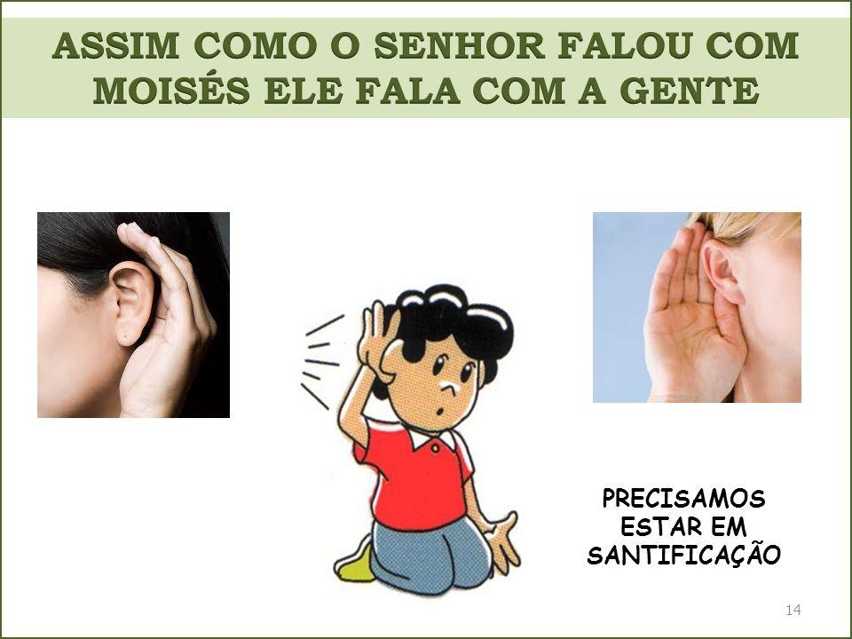 ASSIM COMO O SENHOR FALOU COM MOISÉS ELE FALA COM A GENTE