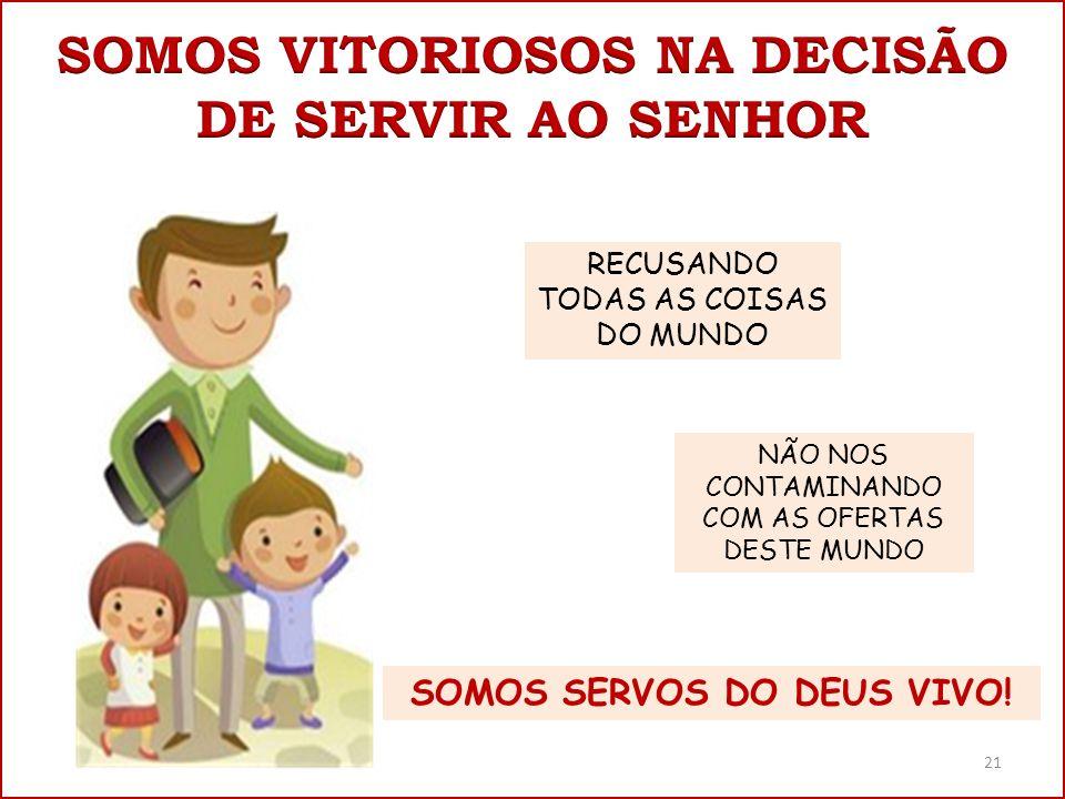 SOMOS VITORIOSOS NA DECISÃO DE SERVIR AO SENHOR