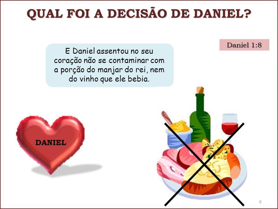 QUAL FOI A DECISÃO DE DANIEL