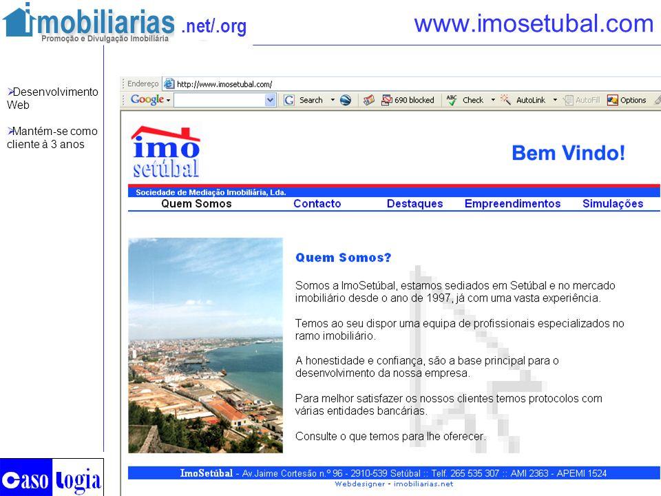 www.imosetubal.com Desenvolvimento Web Mantém-se como cliente à 3 anos