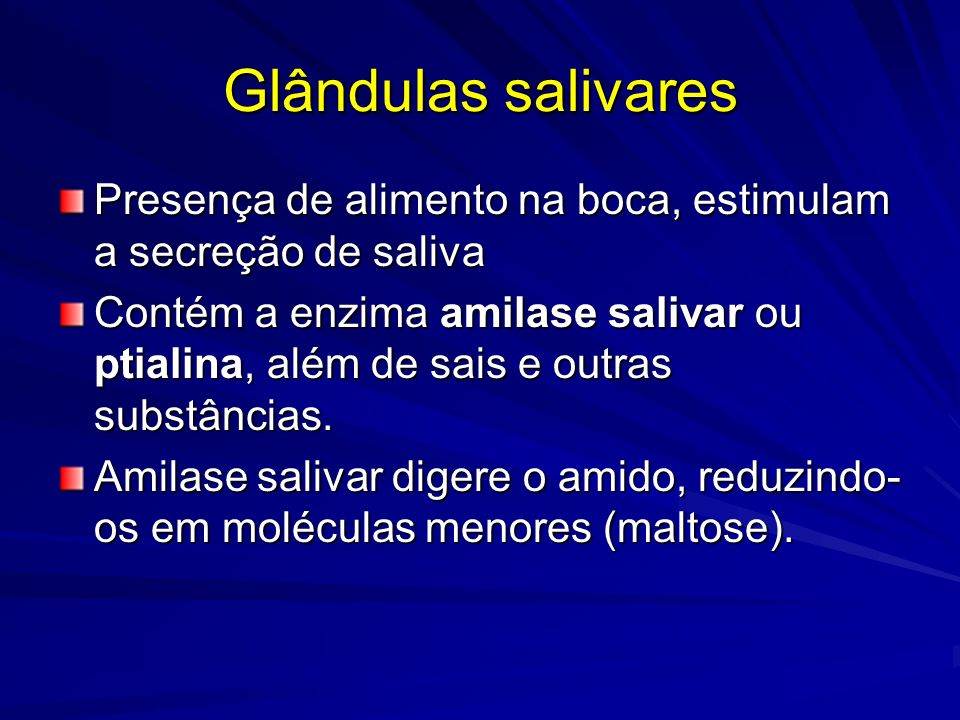 Glândulas salivares Presença de alimento na boca, estimulam a secreção de saliva.