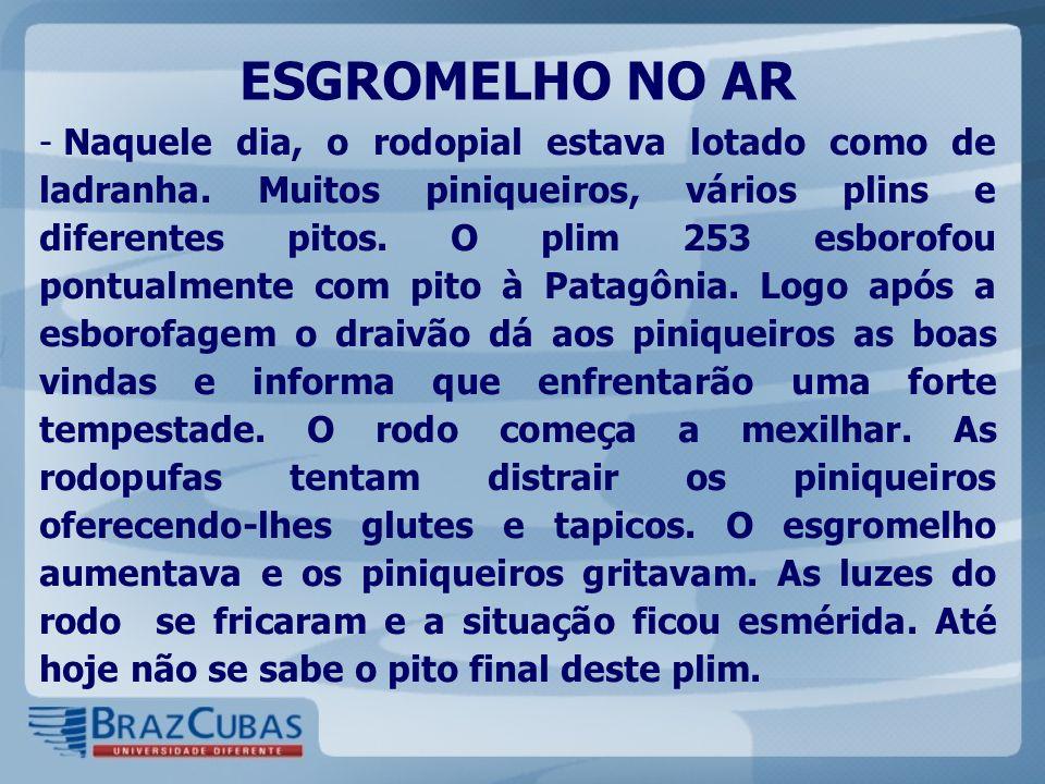 ESGROMELHO NO AR