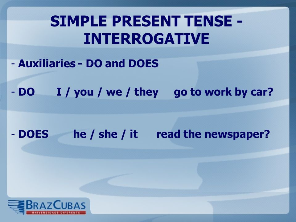 SIMPLE PRESENT TENSE - INTERROGATIVE