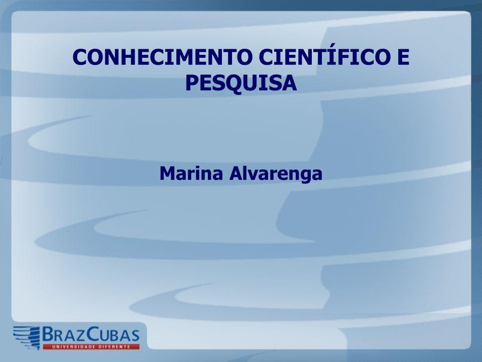 CONHECIMENTO CIENTÍFICO E PESQUISA