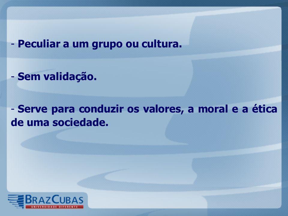 Peculiar a um grupo ou cultura.