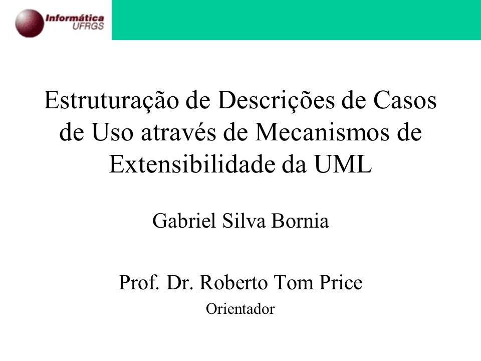 Gabriel Silva Bornia Prof. Dr. Roberto Tom Price Orientador