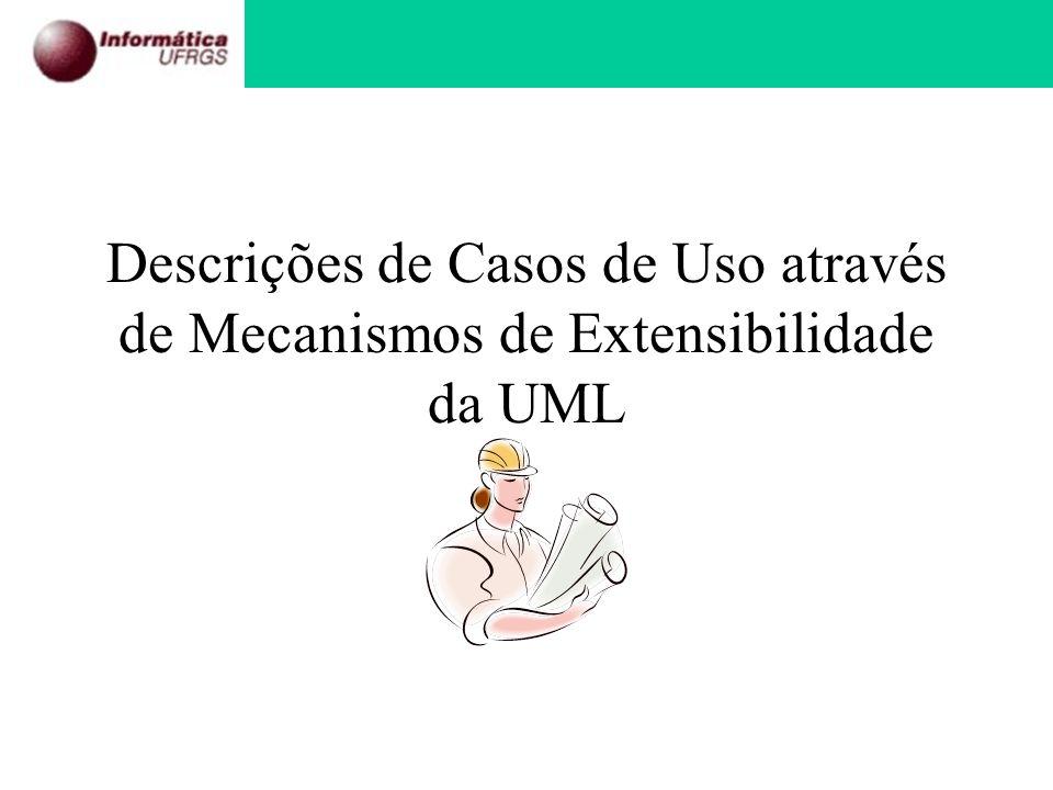 Descrições de Casos de Uso através de Mecanismos de Extensibilidade da UML