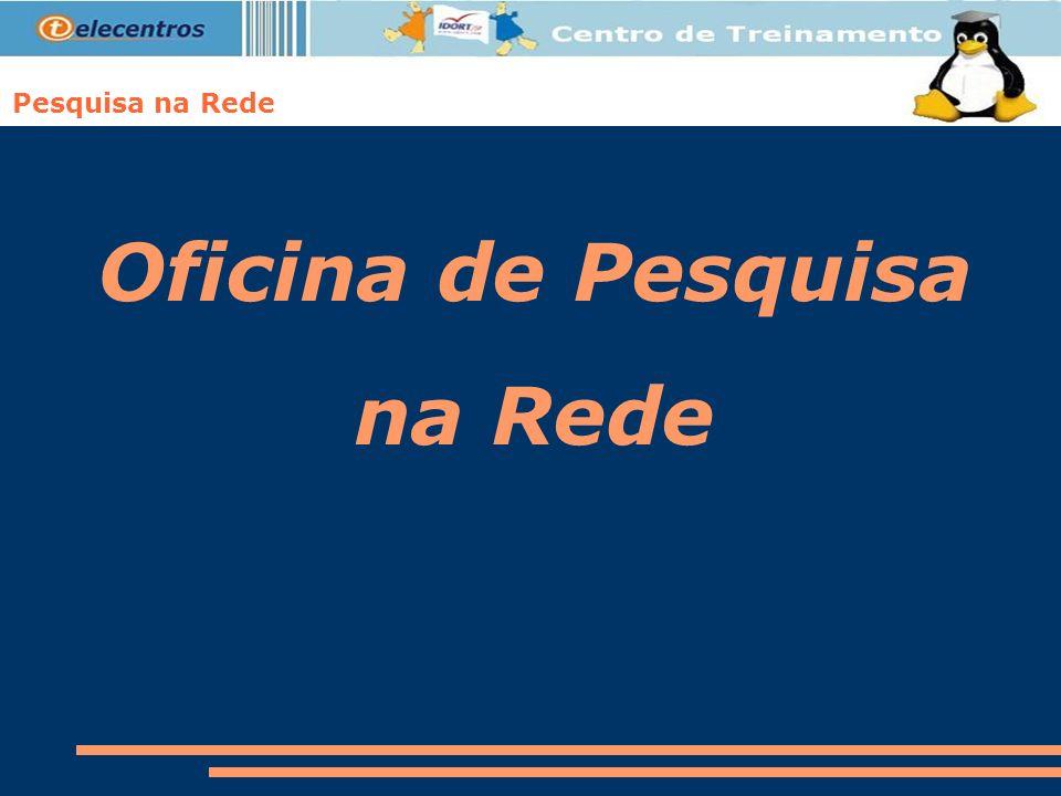 Oficina de Pesquisa na Rede