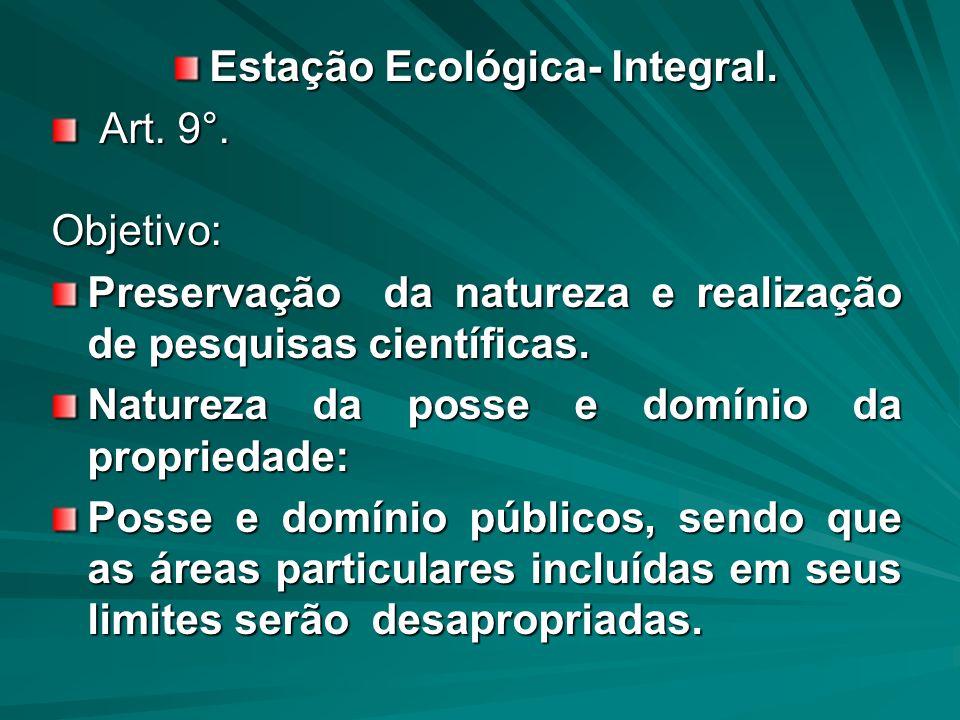 Estação Ecológica- Integral.