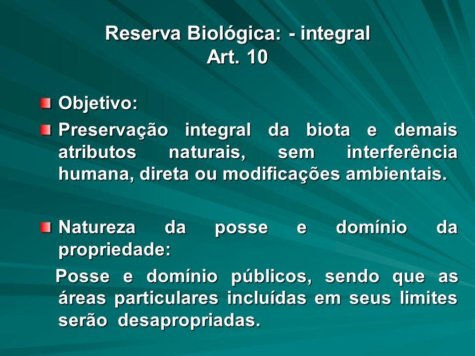 Reserva Biológica: - integral Art. 10