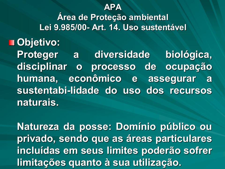 APA Área de Proteção ambiental Lei 9.985/00- Art. 14. Uso sustentável