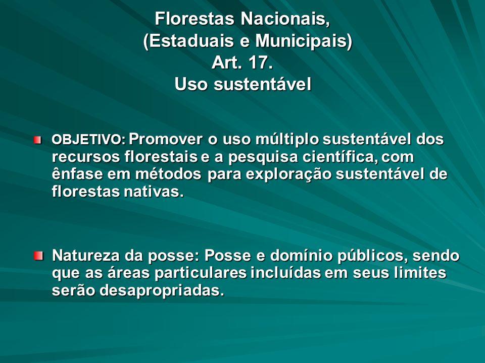 Florestas Nacionais, (Estaduais e Municipais) Art. 17. Uso sustentável