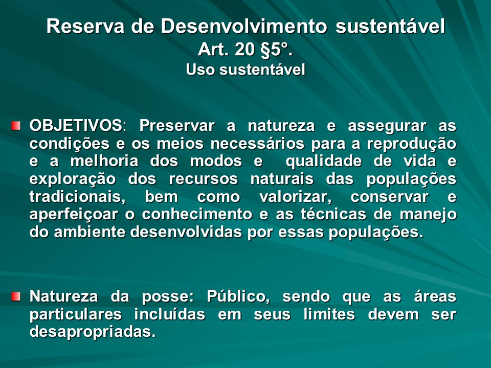 Reserva de Desenvolvimento sustentável Art. 20 §5°. Uso sustentável