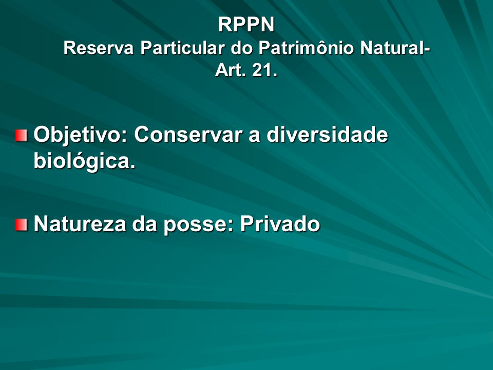 RPPN Reserva Particular do Patrimônio Natural- Art. 21.