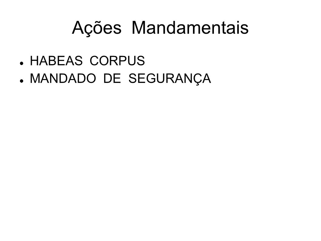 Ações Mandamentais HABEAS CORPUS MANDADO DE SEGURANÇA