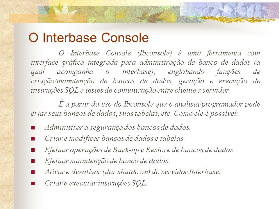 O Interbase Console
