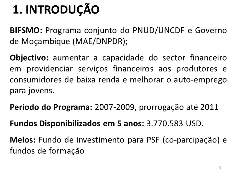 1. INTRODUÇÃO BIFSMO: Programa conjunto do PNUD/UNCDF e Governo de Moçambique (MAE/DNPDR);