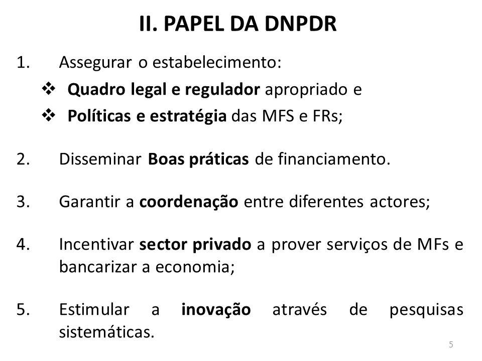 II. PAPEL DA DNPDR Assegurar o estabelecimento: