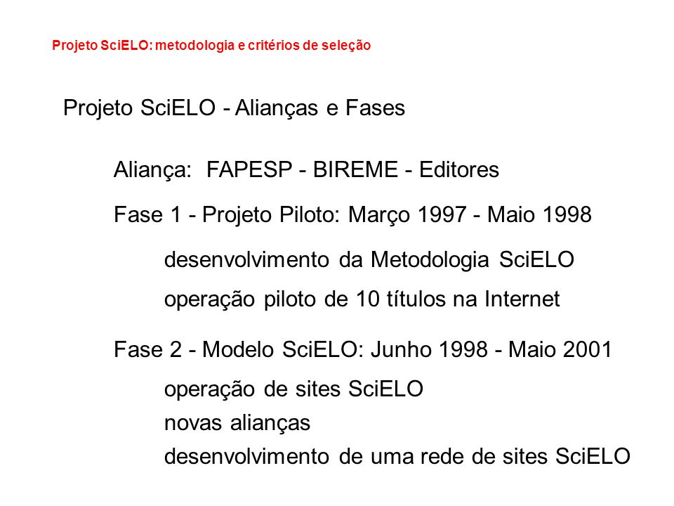 Projeto SciELO - Alianças e Fases
