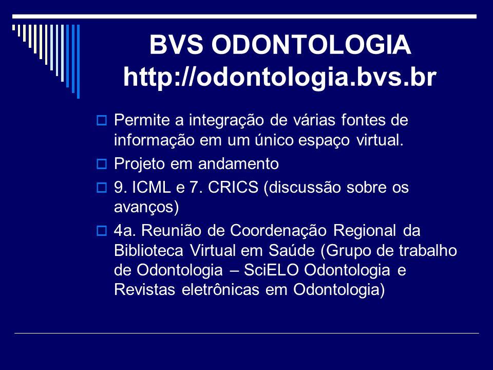 BVS ODONTOLOGIA http://odontologia.bvs.br