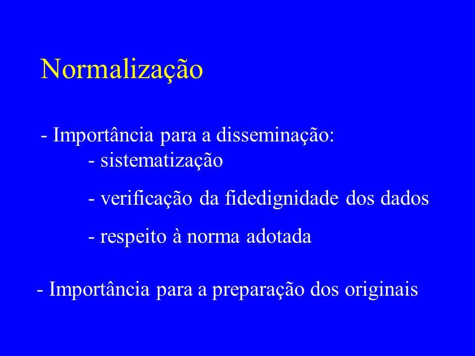 Normalização - Importância para a disseminação: - sistematização