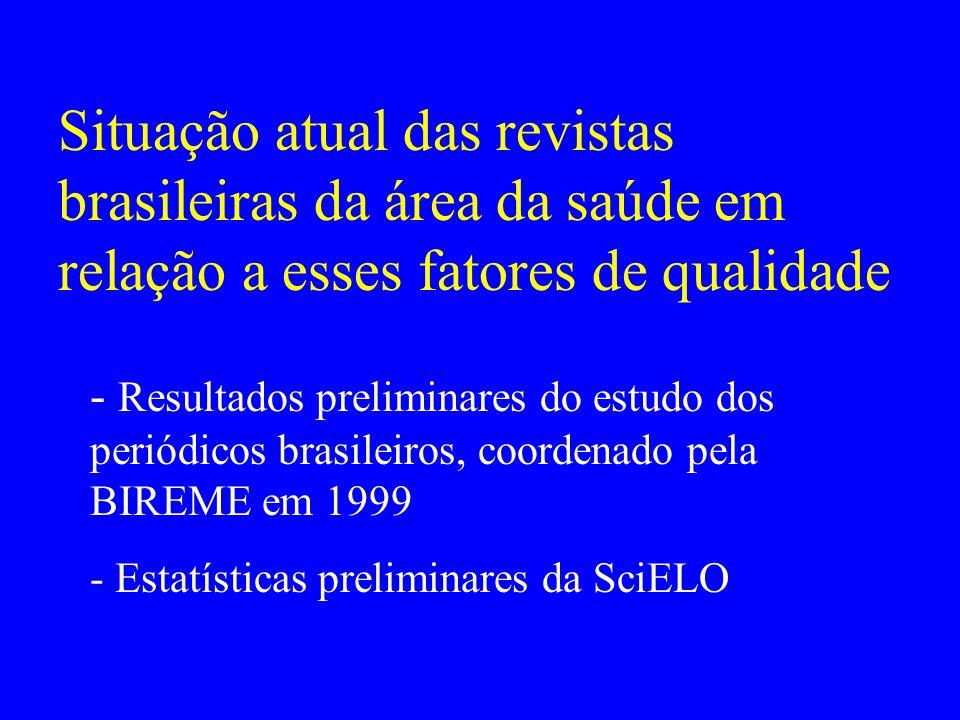 Situação atual das revistas brasileiras da área da saúde em relação a esses fatores de qualidade