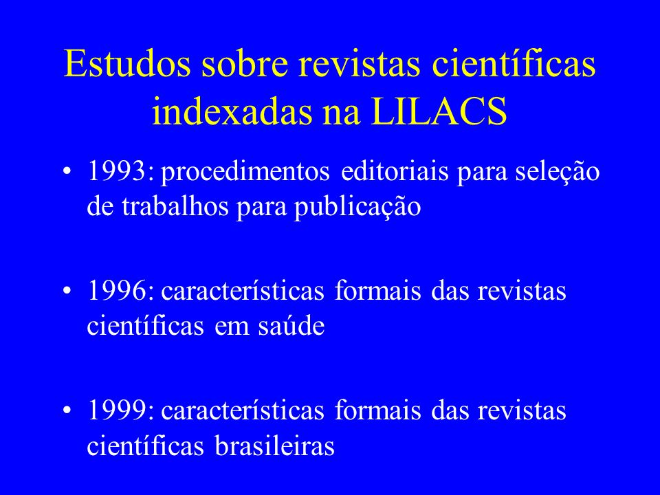 Estudos sobre revistas científicas indexadas na LILACS