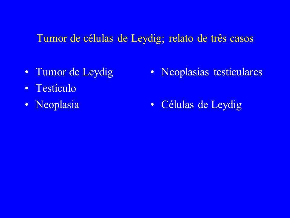 Tumor de células de Leydig; relato de três casos