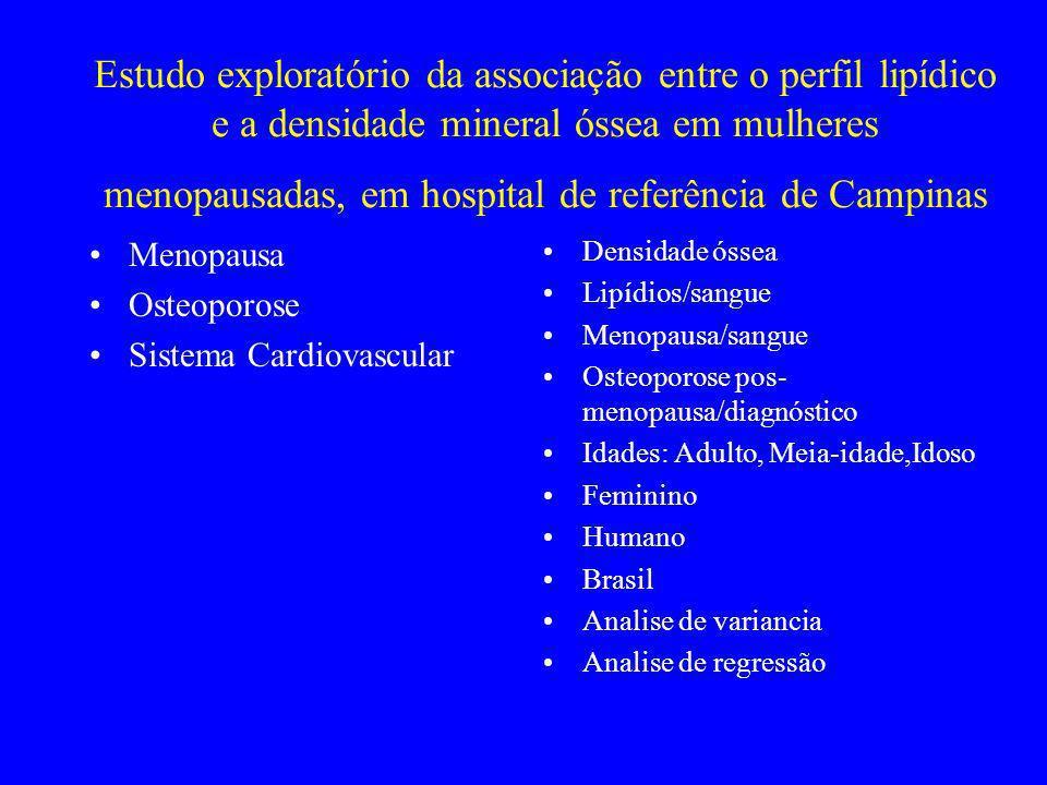 Estudo exploratório da associação entre o perfil lipídico e a densidade mineral óssea em mulheres menopausadas, em hospital de referência de Campinas