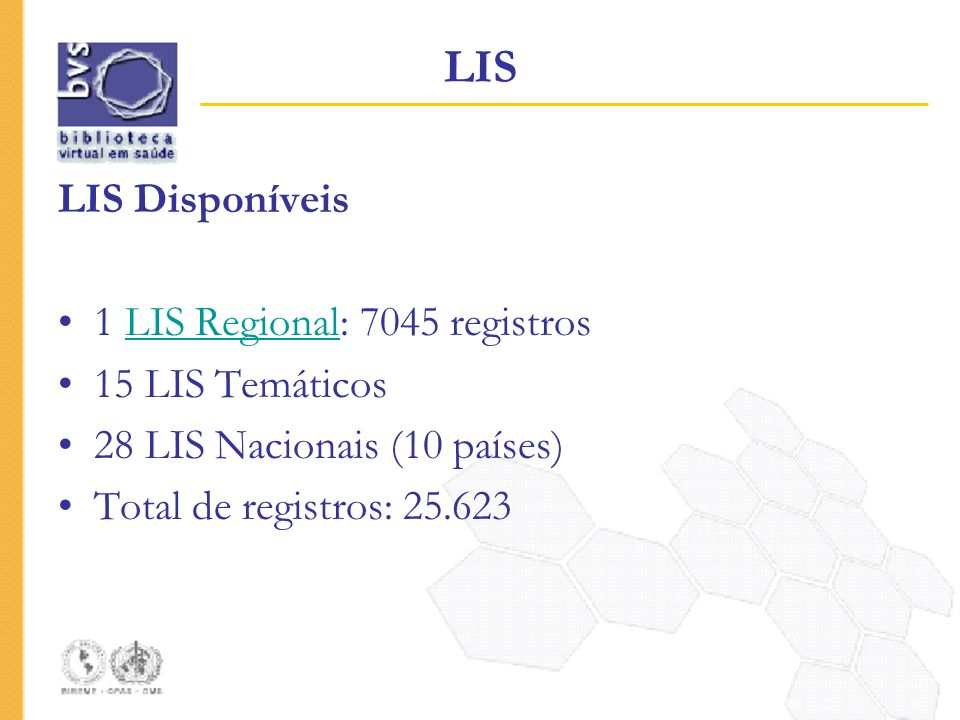 LIS LIS Disponíveis 1 LIS Regional: 7045 registros 15 LIS Temáticos