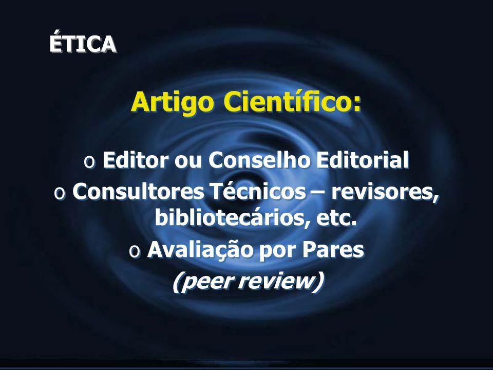 Artigo Científico: ÉTICA Editor ou Conselho Editorial