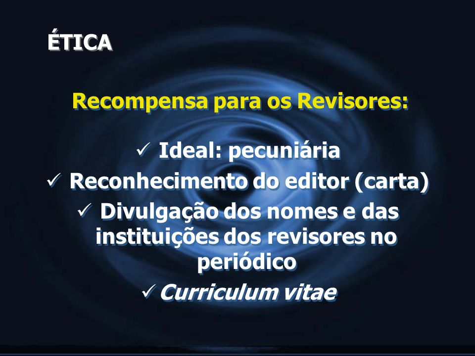 Recompensa para os Revisores: Ideal: pecuniária