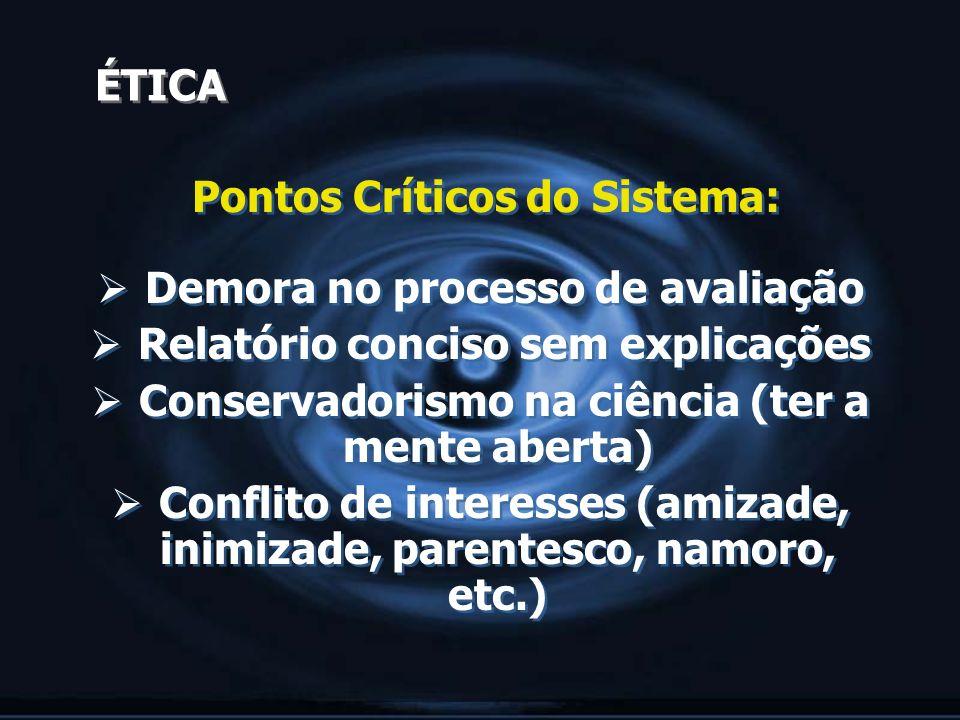 Pontos Críticos do Sistema: Demora no processo de avaliação