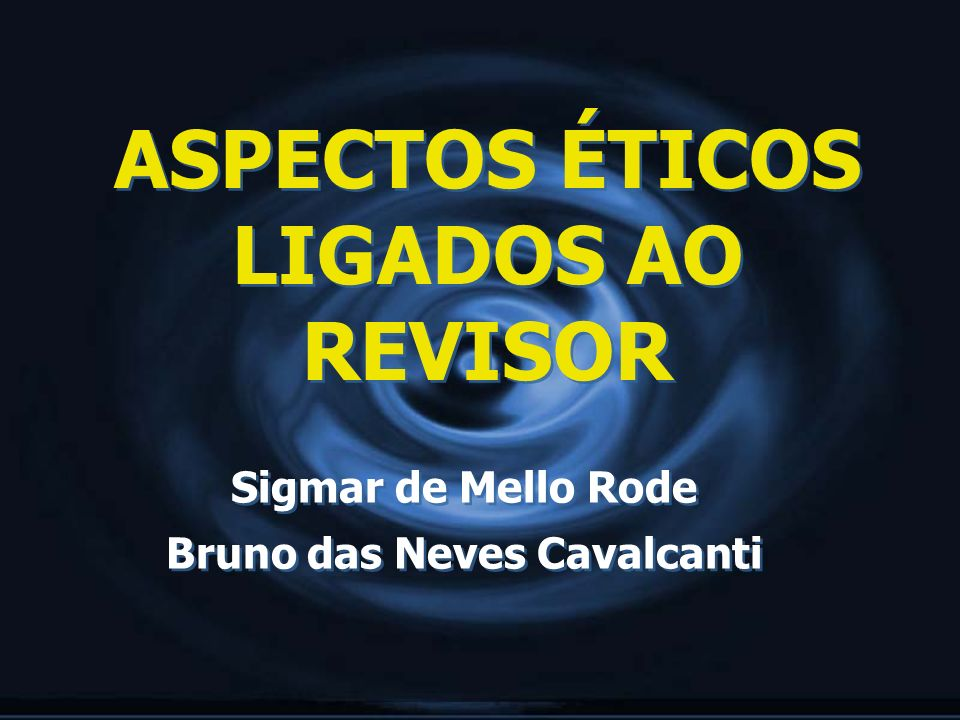ASPECTOS ÉTICOS LIGADOS AO REVISOR