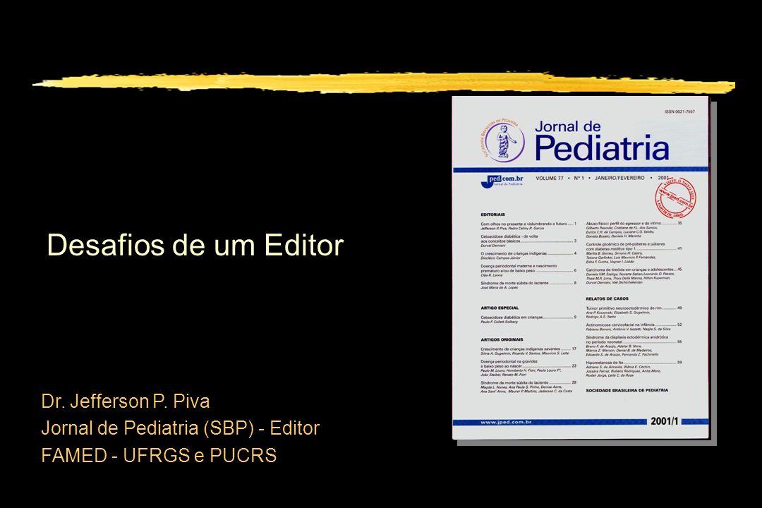 Desafios de um Editor Dr. Jefferson P. Piva