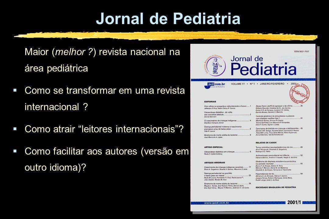 Jornal de Pediatria Maior (melhor ) revista nacional na área pediátrica. Como se transformar em uma revista internacional