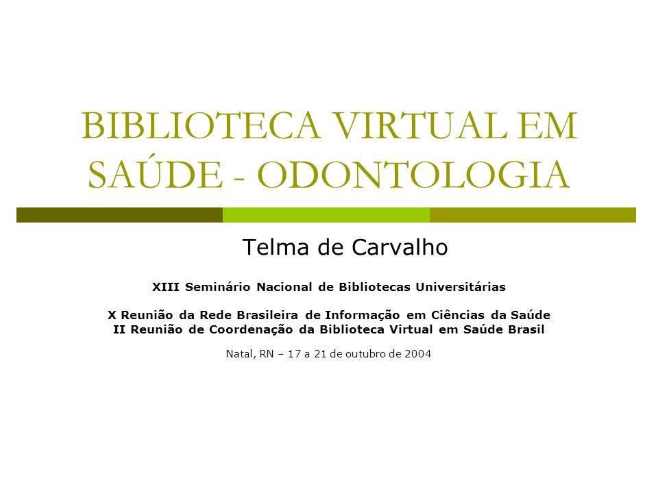 BIBLIOTECA VIRTUAL EM SAÚDE - ODONTOLOGIA