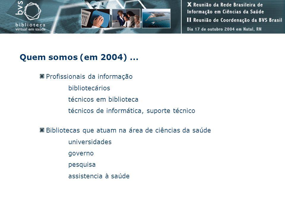 Quem somos (em 2004) ... Profissionais da informação bibliotecários