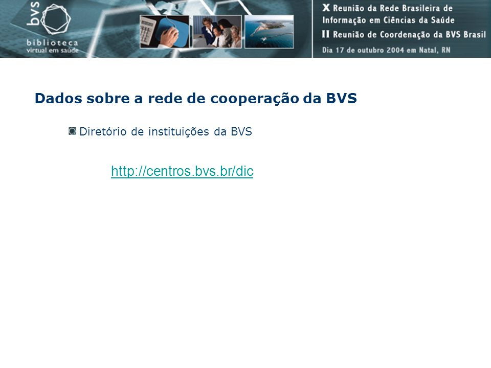 Dados sobre a rede de cooperação da BVS