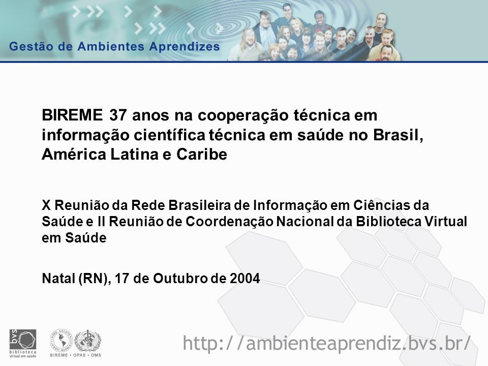 BIREME 37 anos na cooperação técnica em informação científica técnica em saúde no Brasil, América Latina e Caribe