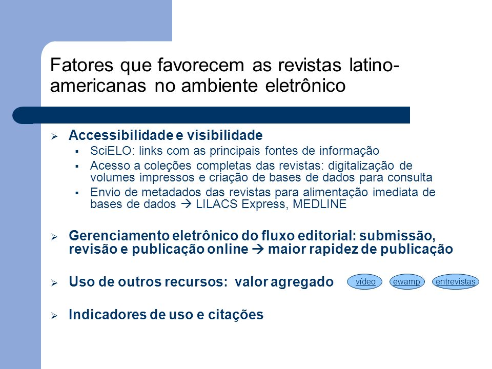 Fatores que favorecem as revistas latino-americanas no ambiente eletrônico