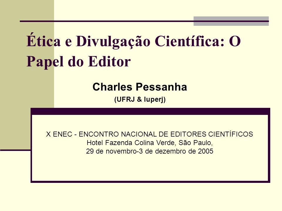 Ética e Divulgação Científica: O Papel do Editor