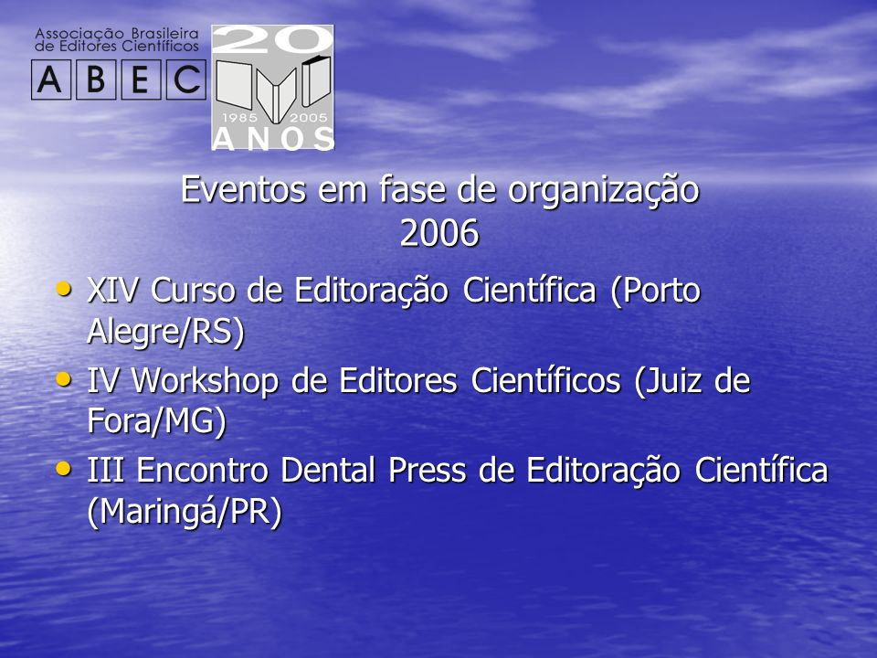 Eventos em fase de organização 2006